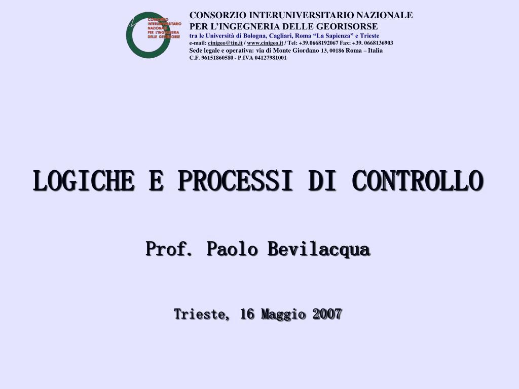 logiche e processi di controllo prof paolo bevilacqua trieste 16 maggio 2007
