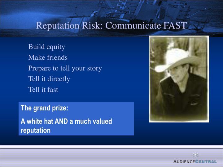 Reputation Risk: Communicate FAST