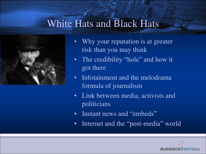White Hats and Black Hats