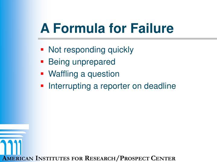 A Formula for Failure