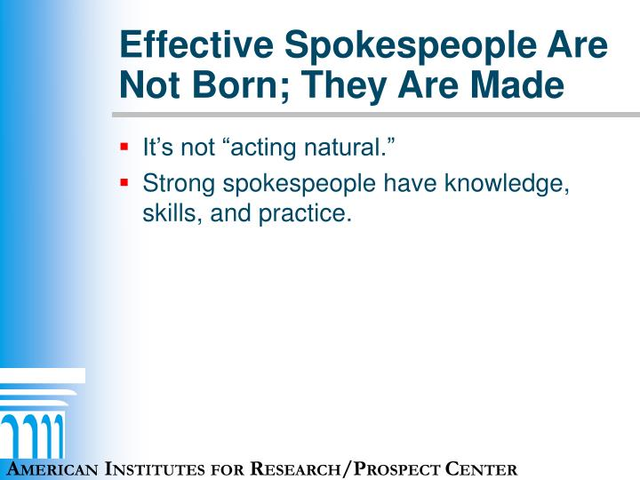 Effective Spokespeople Are Not Born; They Are Made