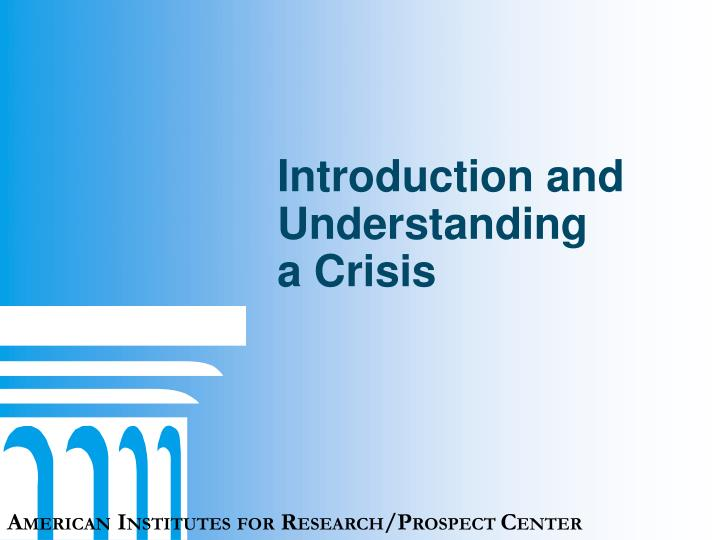 Introduction and understanding a crisis