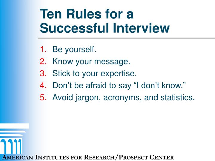 Ten Rules for a Successful Interview