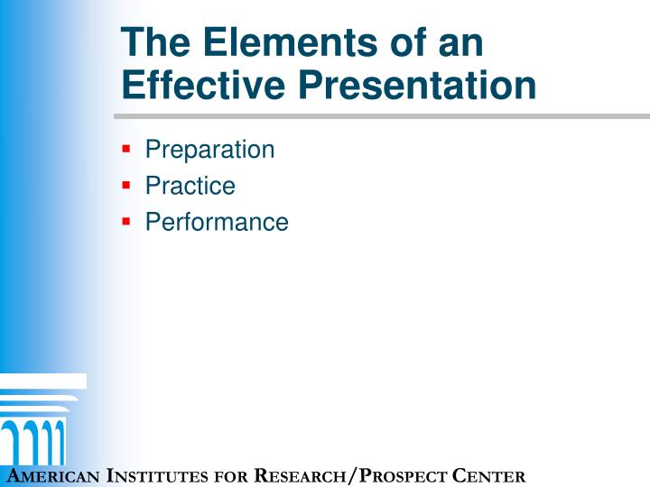 The Elements of an Effective Presentation