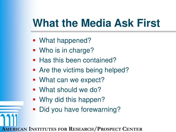 What the Media Ask First