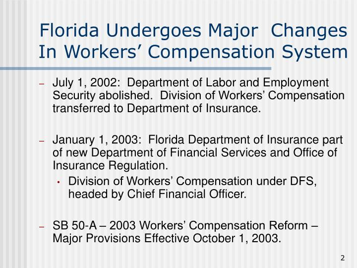 Florida undergoes major changes in workers compensation system l.jpg