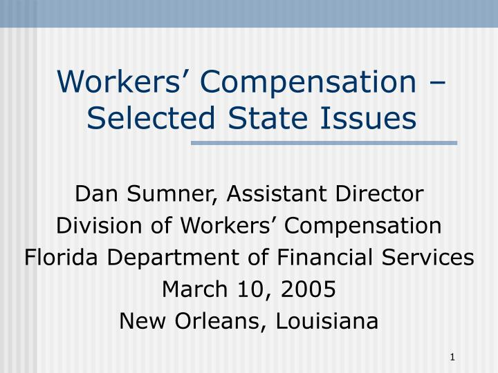Workers compensation selected state issues l.jpg