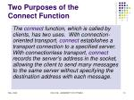 two purposes of the connect function