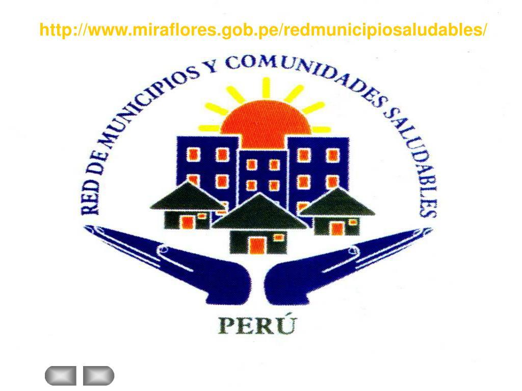 http://www.miraflores.gob.pe/redmunicipiosaludables/