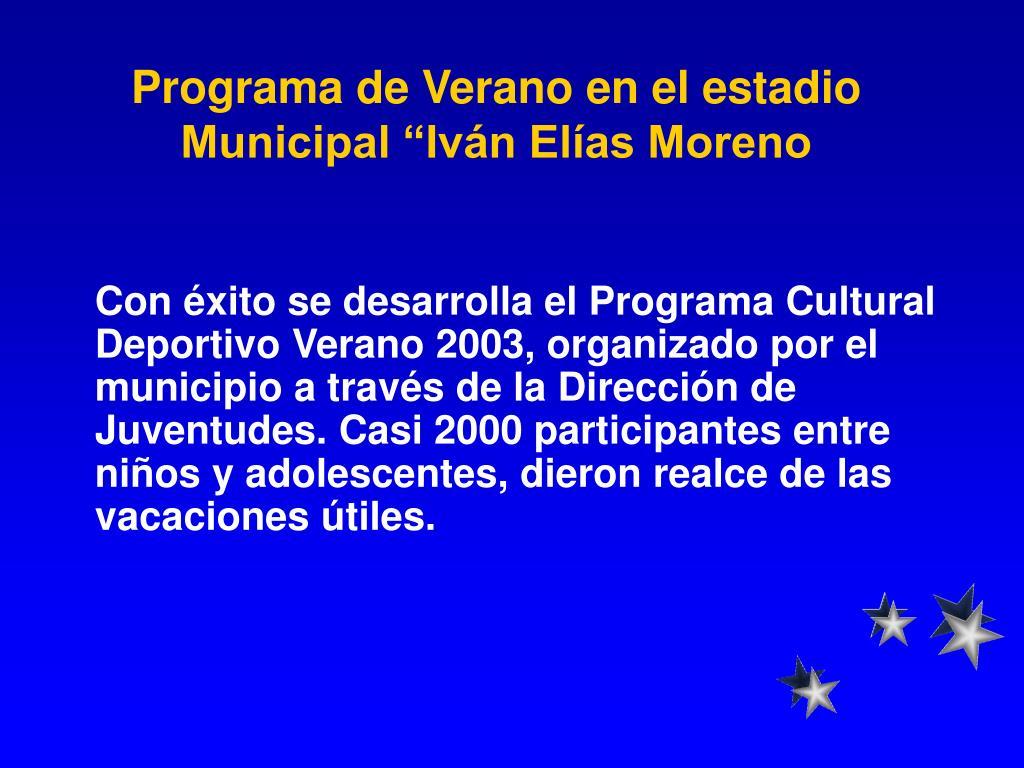 """Programa de Verano en el estadio Municipal """"Iván Elías Moreno"""