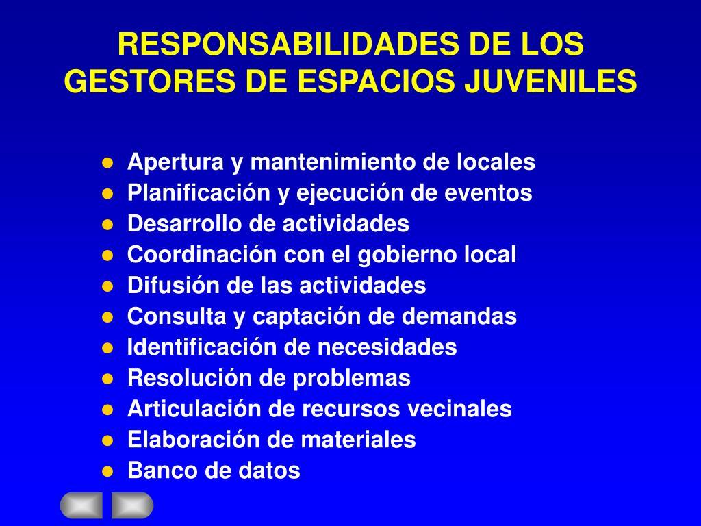 RESPONSABILIDADES DE LOS GESTORES DE ESPACIOS JUVENILES