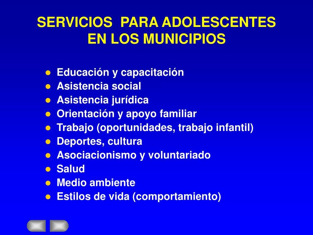 SERVICIOS  PARA ADOLESCENTES EN LOS MUNICIPIOS