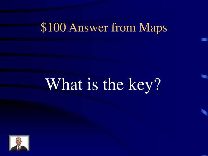 $100 Answer from Maps