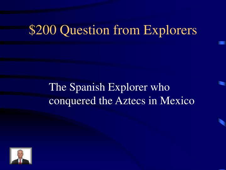 $200 Question from Explorers