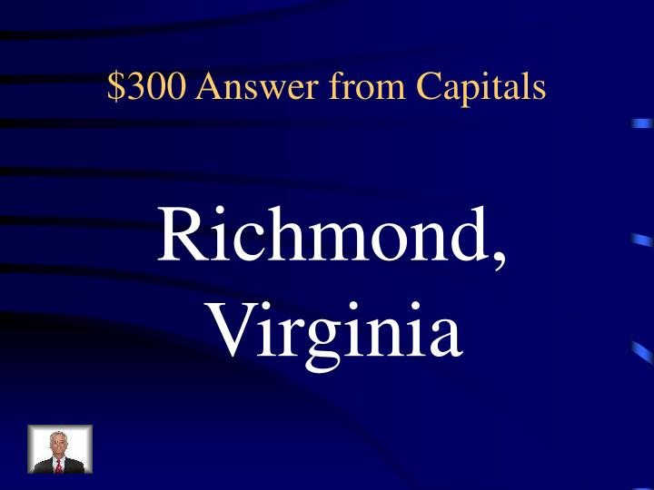 $300 Answer from Capitals
