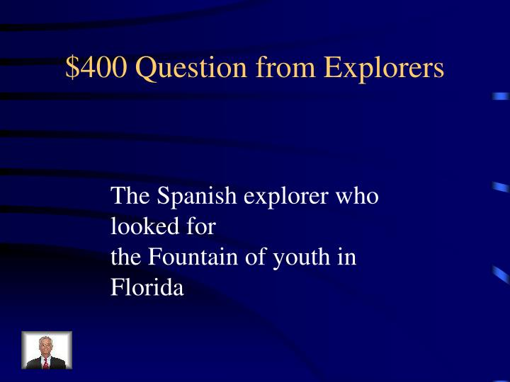 $400 Question from Explorers