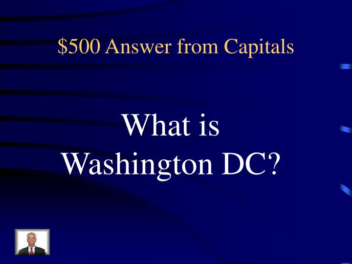 $500 Answer from Capitals