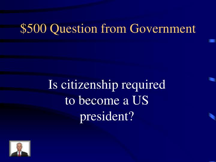 $500 Question from Government
