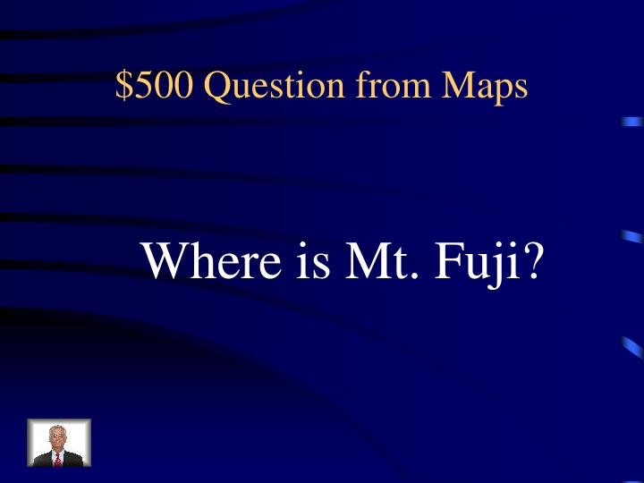 $500 Question from Maps