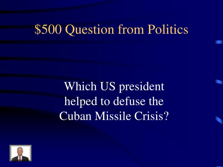 $500 Question from Politics