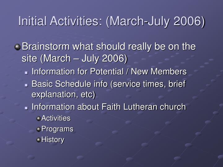 Initial activities march july 2006