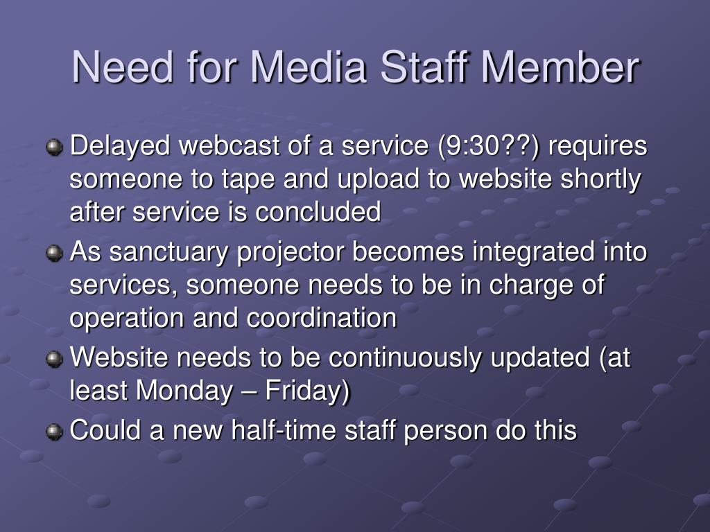 Need for Media Staff Member