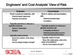 engineers and cost analysts view of risk