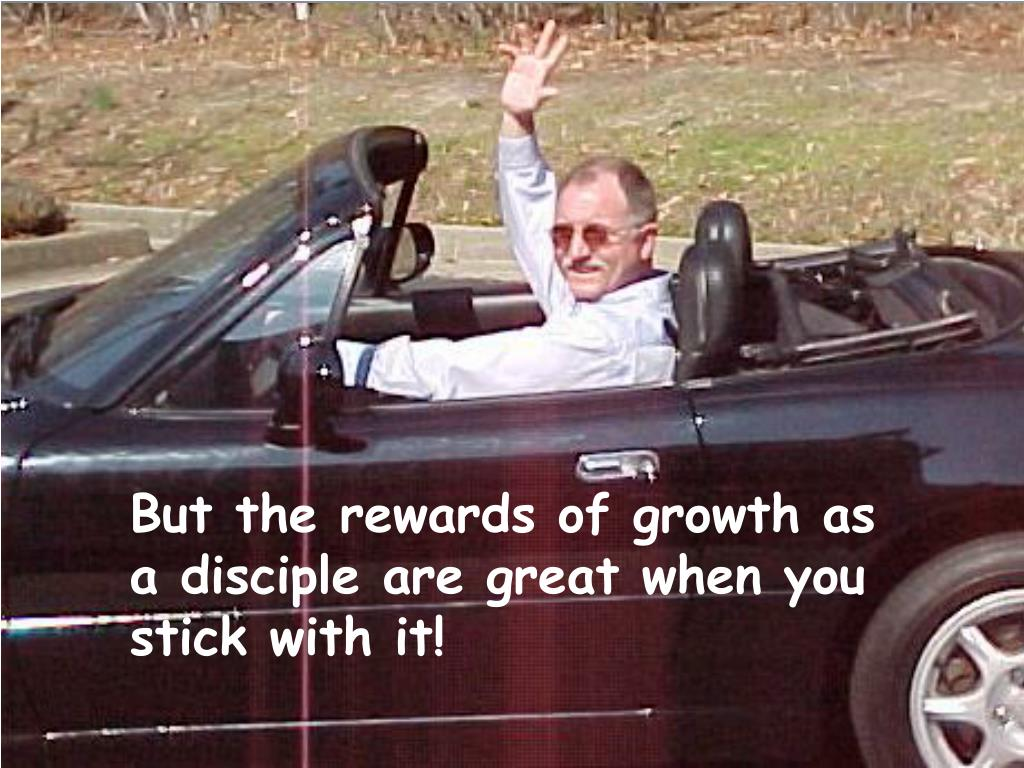 But the rewards of growth as