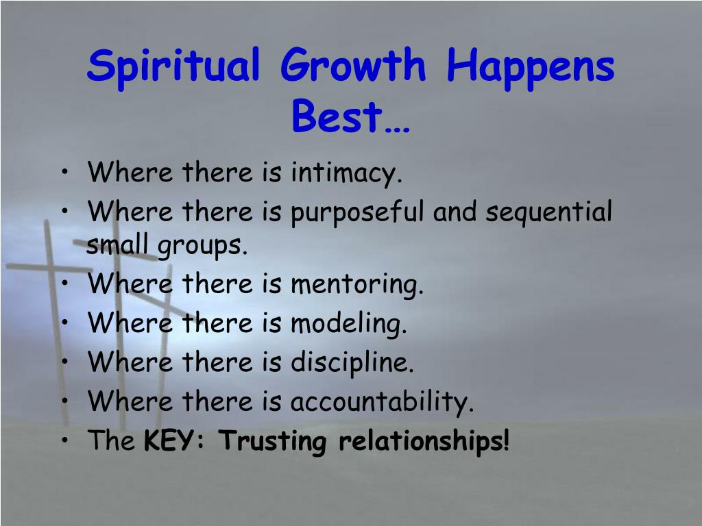 Spiritual Growth Happens Best…