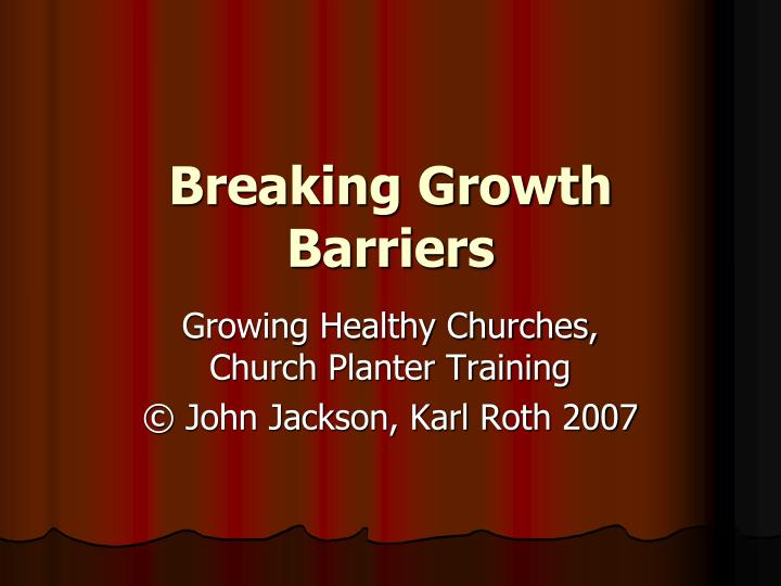 Breaking growth barriers l.jpg