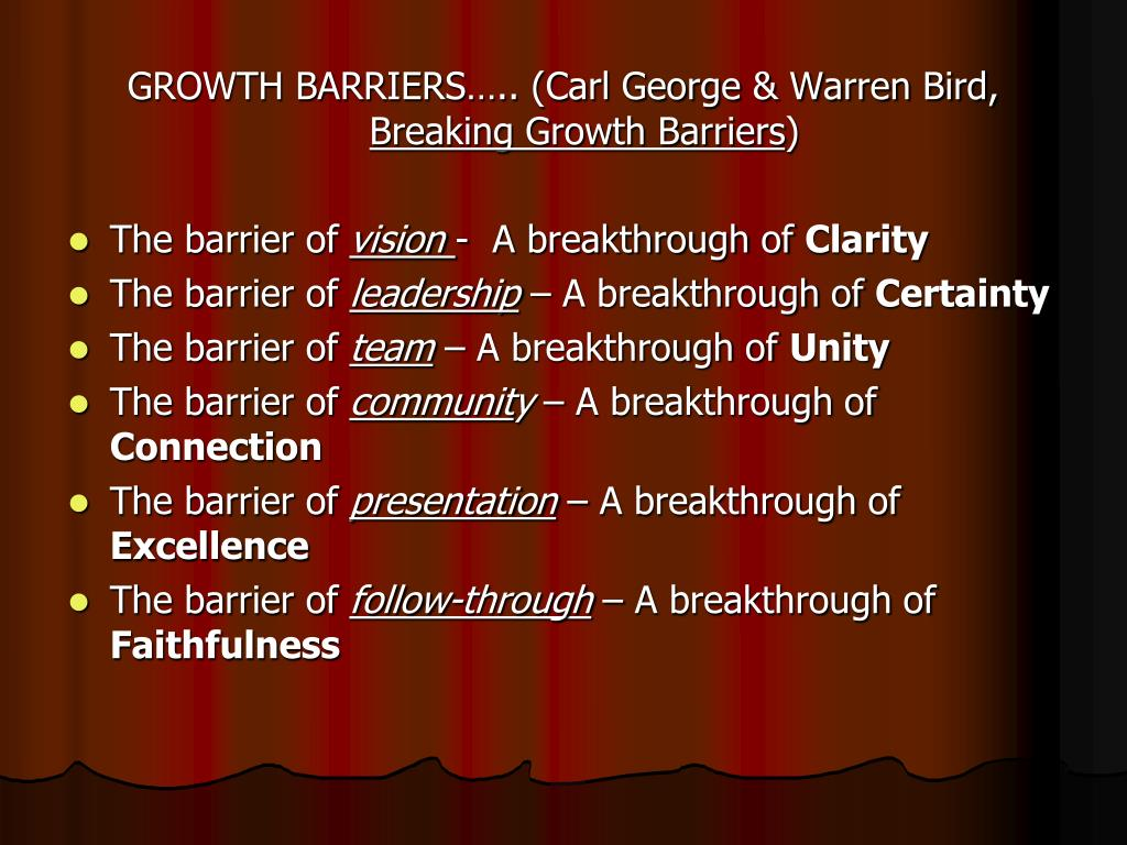 GROWTH BARRIERS….. (Carl George & Warren Bird,