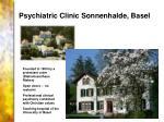 psychiatric clinic sonnenhalde basel