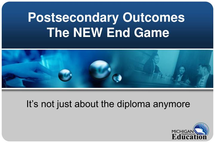 Postsecondary outcomes the new end game