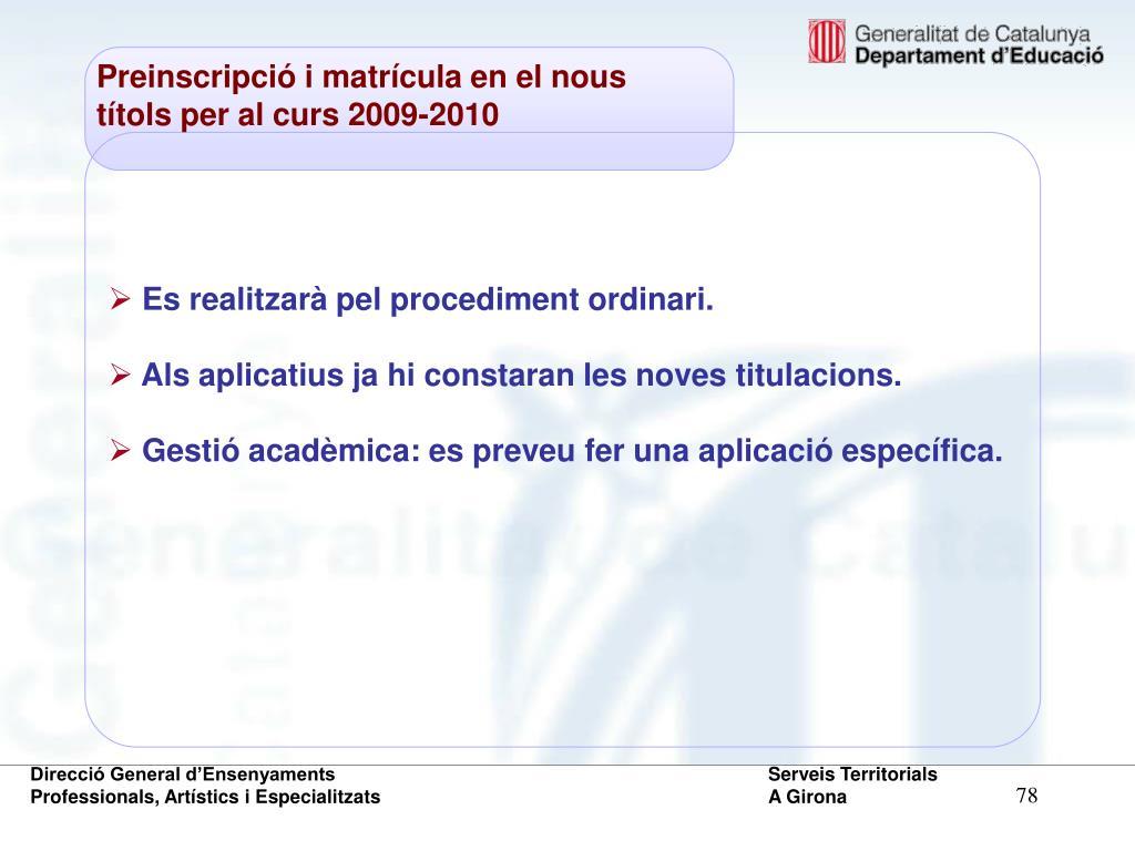 Preinscripció i matrícula en el nous títols per al curs 2009-2010