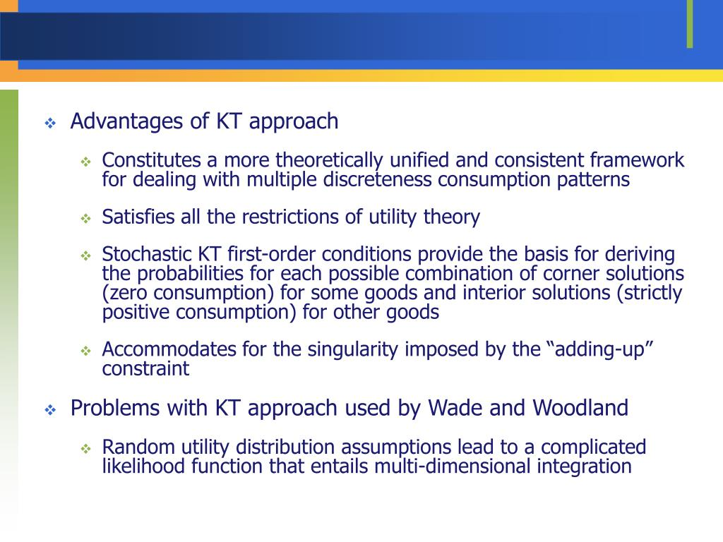 Advantages of KT approach
