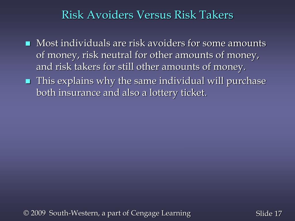 Risk Avoiders Versus Risk Takers