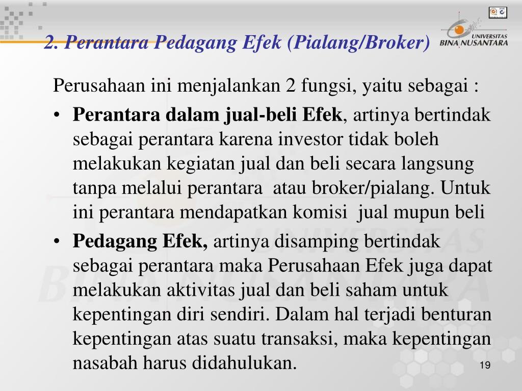 2. Perantara Pedagang Efek (Pialang/Broker)