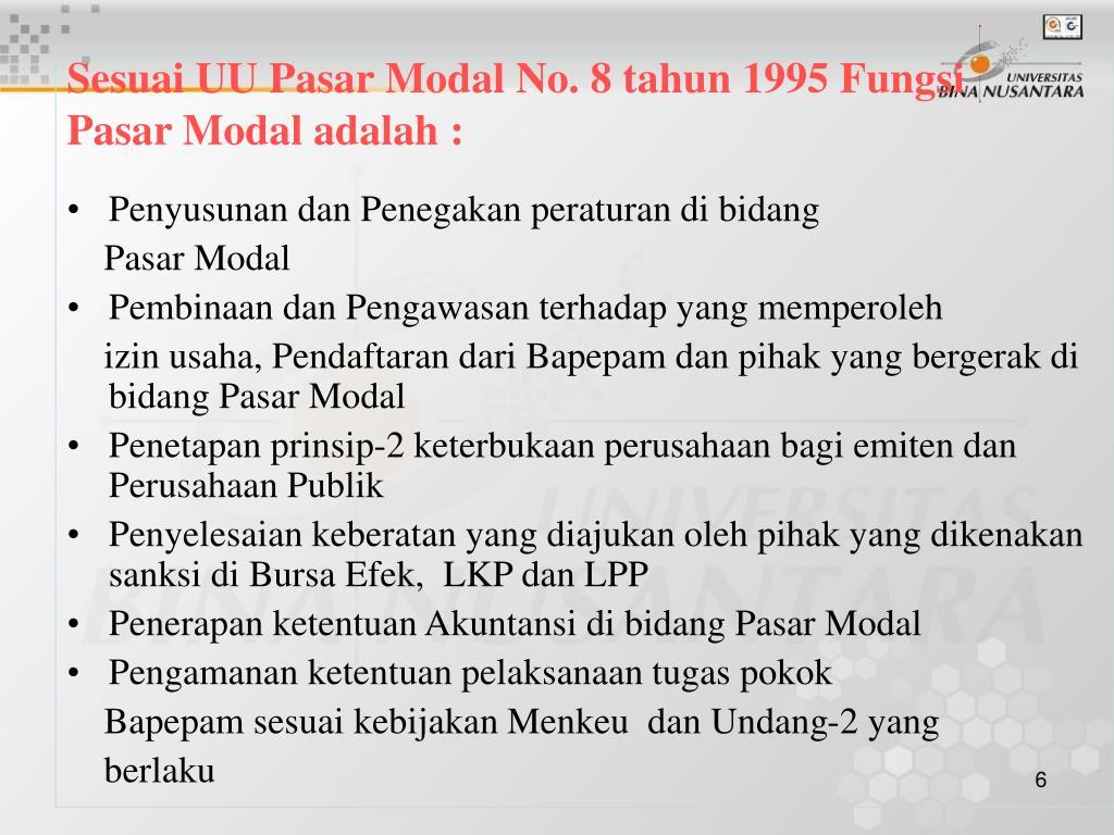 Sesuai UU Pasar Modal No. 8 tahun 1995 Fungsi