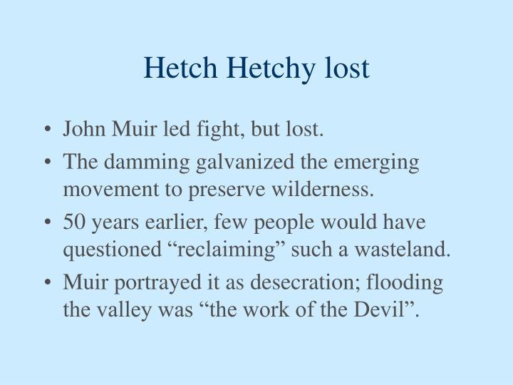 Hetch Hetchy lost