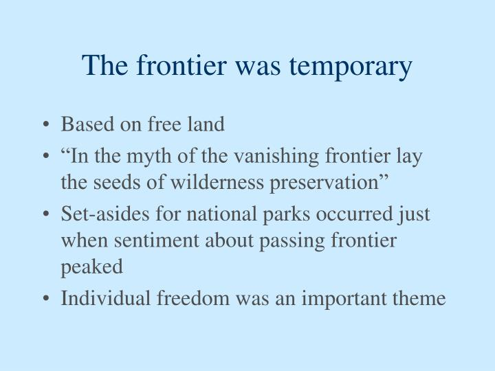 The frontier was temporary