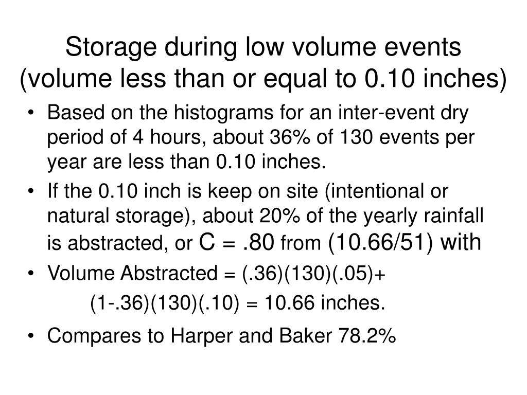 Storage during low volume events
