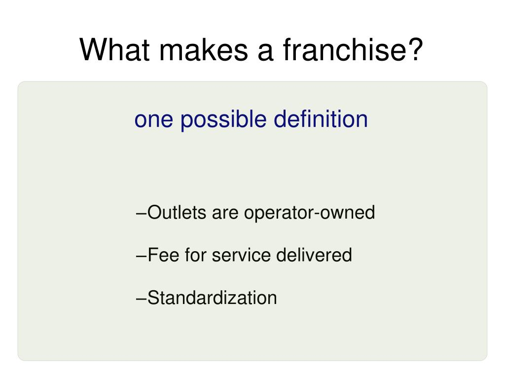 What makes a franchise?
