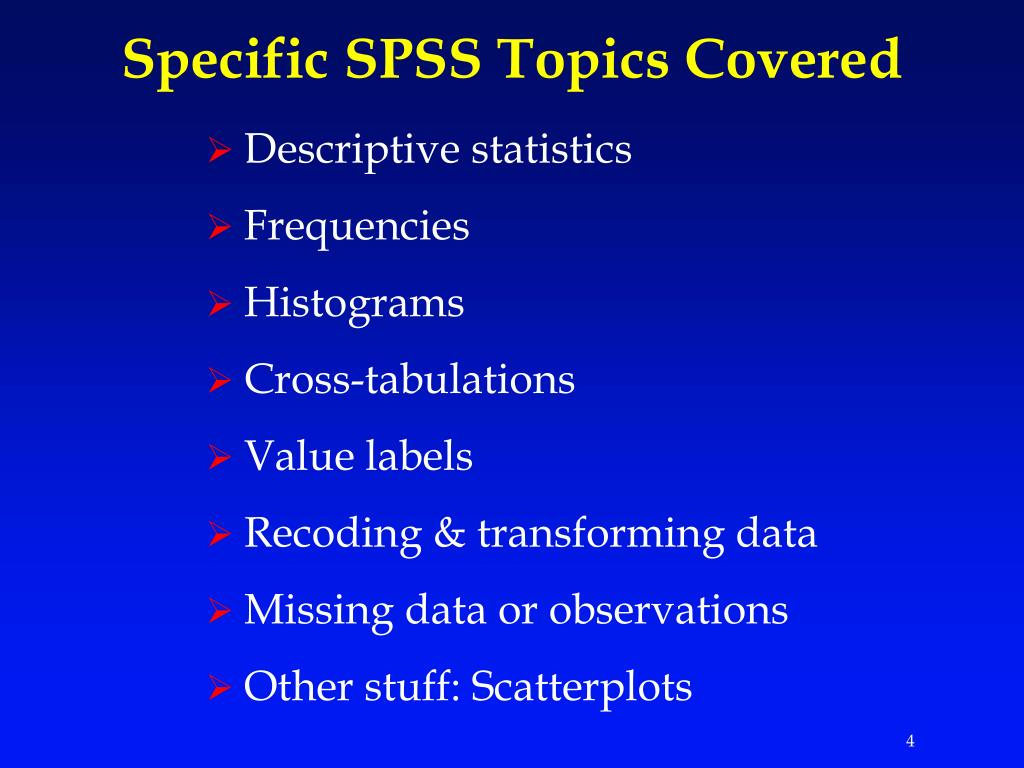 Specific SPSS Topics Covered
