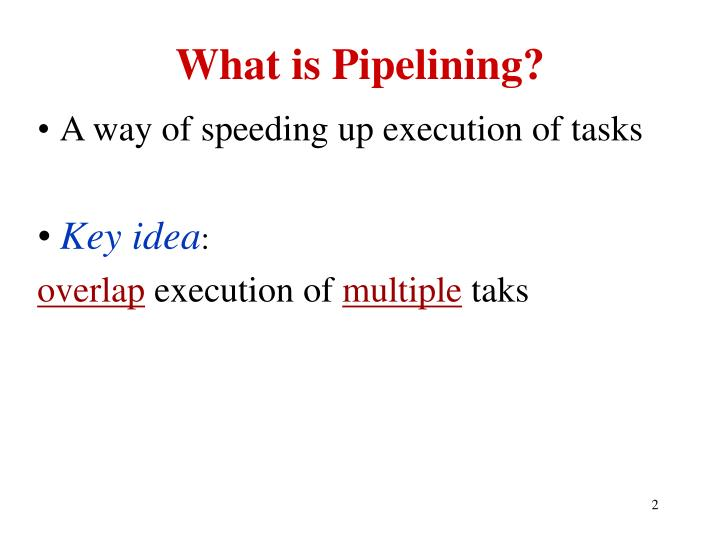 What is pipelining