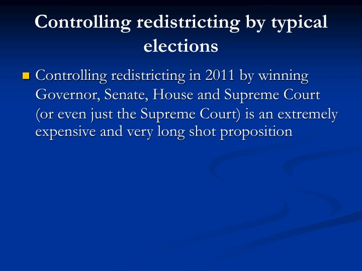 Controlling redistricting by typical elections