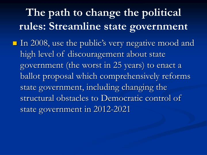 The path to change the political rules: Streamline state government