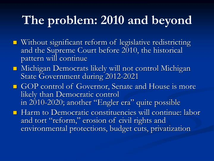 The problem: 2010 and beyond