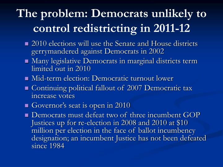 The problem: Democrats unlikely to control redistricting in 2011-12