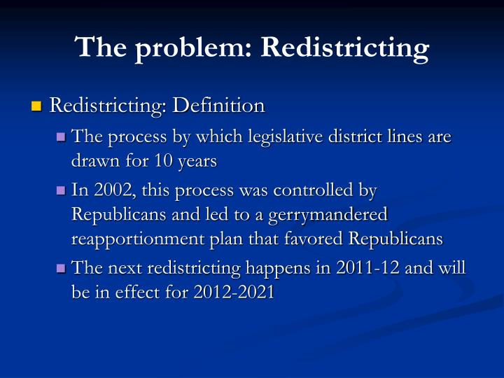 The problem: Redistricting