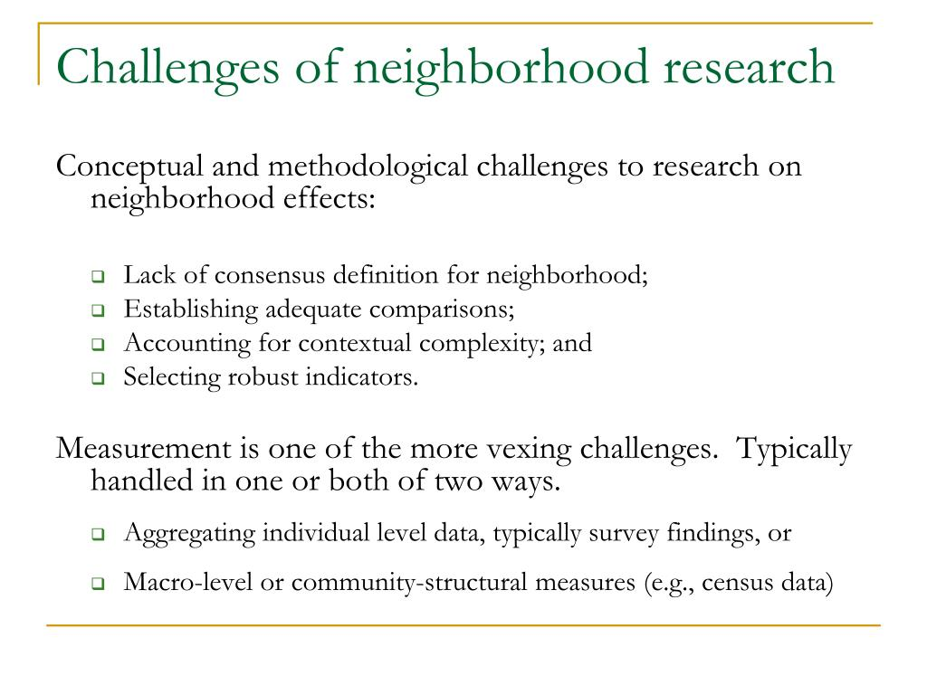 Challenges of neighborhood research
